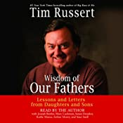 Wisdom of Our Fathers: Lessons and Letters from Daughters and Sons | [Tim Russert]