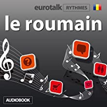 EuroTalk Rhythmes le roumain | Livre audio Auteur(s) :  EuroTalk Ltd Narrateur(s) : Sara Ginac