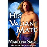 His Valiant Mate (The Arbor Vale Werewolves)di Marlena Sable