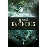Yo visite Ganimedes (Spanish Edition)