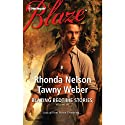 Blazing Bedtime Stories, Volume VII: The Steadfast Hot Soldier and Wild Thing (       UNABRIDGED) by Rhonda Nelson, Tawny Weber Narrated by Maria Bernard