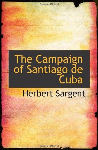 The Campaign of Santiago de Cuba (Volume 3)