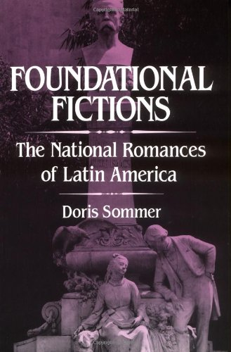 Foundational Fictions: The National Romances of Latin America (Latin American Literature and Culture)