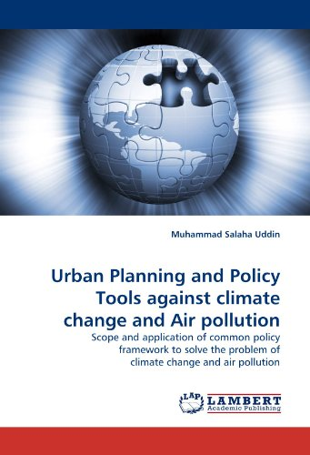 Urban Planning and Policy Tools against climate change and Air pollution: Scope and application of common policy framework to solve the problem of climate change and air pollution