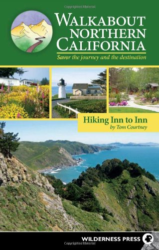 Walkabout Northern California: Hiking Inn to Inn