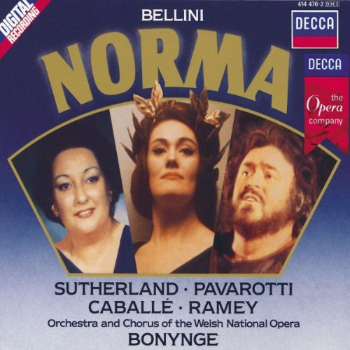 Bellini - Norma / Sutherland ¡¤ Caball¨¦ ¡¤ Pavarotti ¡¤ Ramey ¡¤ WNO ¡¤ Bonynge by unknown (October 25, 1990)...