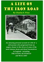 A Life on the Iron Road