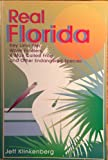 img - for Real Florida: Key Lime Pies, Worm Fiddlers, a Man Called Frog and Other Endangered Species book / textbook / text book