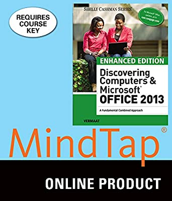 MindTap Computing for Vermaat's Enhanced Discovering Computers & Microsoft Office 2013: A Combined Fundamental Approach, 1st Edition