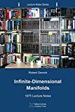 Infinite-Dimensional Manifolds: 1975 Lecture Notes (Lecture Notes Series) (Volume 7)