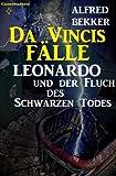 Leonardo und der Fluch des schwarzen Todes (Da Vincis Fälle) BESTES ANGEBOT