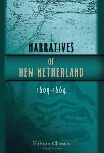Narratives of New Netherland, 1609-1664 PDF