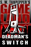 img - for Deadman's Switch: S.W. Tanpepper's GAMELAND (Episode 3) (Volume 3) book / textbook / text book