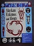 Alaskan Eskimos and Aleuts (Ancient & Living Cultures Series)