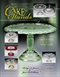 img - for Early American Pattern Glass Cake Stands & Serving Pieces, Identification & Value Guide book / textbook / text book