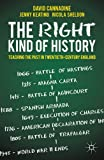 The Right Kind of History: Teaching the Past in Twentieth-Century England (0230300871) by Cannadine, David