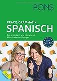 PONS Praxis-Grammatik Spanisch: Das große Lern- und Übungswerk