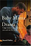 Baby Mama Drama: I Cant Believe My Wife Left My Son and Me for Another