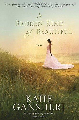 Image of A Broken Kind of Beautiful: A Novel