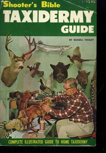 Shooter's Bible Taxidermy Guide, Russell Tinsley