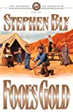Fool's Gold (The Skinners of Goldfield, Book 1) (0783894899) by Stephen Bly