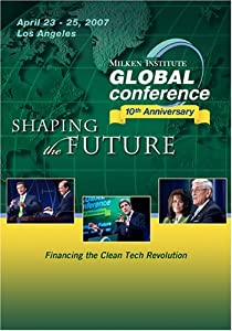 2007 Global Conference: Financing the Clean Tech Revolution