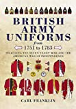 Image of BRITISH ARMY UNIFORMS OF THE AMERICAN REVOLUTION 1751-1783