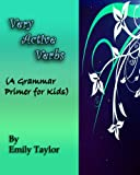 Very Active Verbs (A Grammar Primer for Kids)