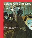 img - for Splendeurs et mis res : Images de la prostitution 1850-1910 by Nienke Bakker (2015-09-23) book / textbook / text book