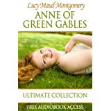 Anne of Green Gables: Ultimate Collection (Fiction Classics Book 11)