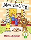Meet The Gang: U.S. English Edition - Fun Rhyming Bedtime Story - Picture Book / Beginner Reader, About Working Together as a Team (for ages 3-7) (Top of the Wardrobe Gang Picture Books) (Volume 6)
