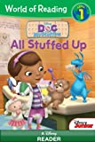 Doc McStuffins: All Stuffed Up (World of Reading)
