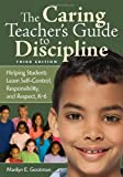 img - for The Caring Teacher's Guide to Discipline: Helping Students Learn Self-Control, Responsibility, and Respect, K-6 book / textbook / text book