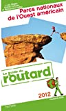 img - for GUIDE DU ROUTARD; parcs nationaux de l'Ouest am ricain ( dition 2012) book / textbook / text book