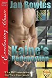 img - for Kaine's Redemption [The Billionaires and Their Playgrounds 1] (Siren Publishing Everlasting Classic) book / textbook / text book