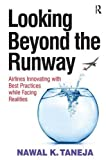 img - for Looking Beyond the Runway: Airlines Innovating with Best Practices while Facing Realities book / textbook / text book