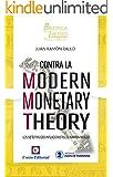 Contra la Modern Monetary Theory: Los siete fraudes inflacionistas de Warren Mosler (Biblioteca de la Libertad Formato Menor n� 20)