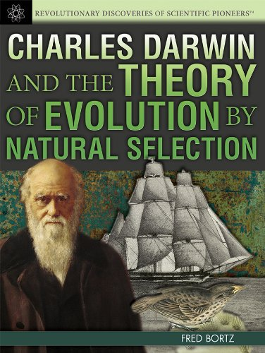 Charles Darwin And The Theory Of Evolution By Natural Selection (Revolutionary Discoveries Of Scientific Pioneers)