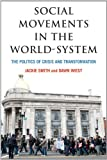 Social Movements in the World-System: The Politics of Crisis and Transformation (American Sociological Association's Rose Series in Sociology)
