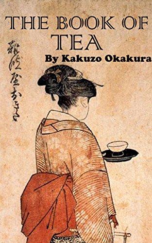 Kakuzo Okakura - THE BOOK OF TEA (Annotated) (English Edition)