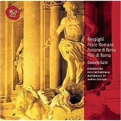 Respighi: Feste Romane; Fontane di Roma; Pini di Roma