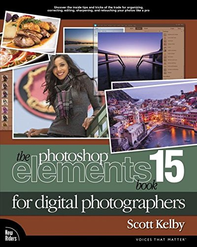 the-photoshop-elements-15-book-for-digital-photographers-voices-that-matter