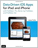 Acquista Data-driven iOS Apps for iPad and iPhone with FileMaker Pro, Bento by FileMaker, and FileMaker Go [Edizione Kindle]