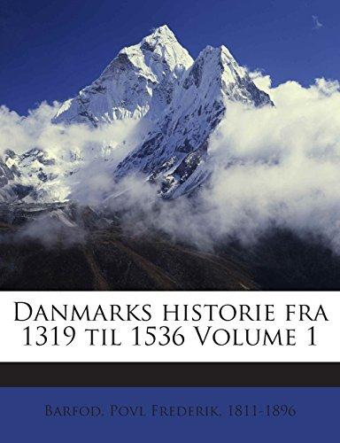 Danmarks historie fra 1319 til 1536 Volume 1