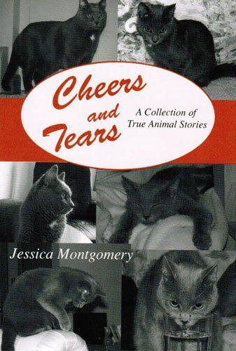 Cheers and Tears: A Collection of True Animal Stories