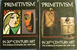 Primitivism in 20th Century Art: Affinity of the Tribal and the Modern, Two Volumes