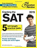 img - for Cracking the SAT with 5 Practice Tests, 2015 Edition (College Test Preparation) book / textbook / text book