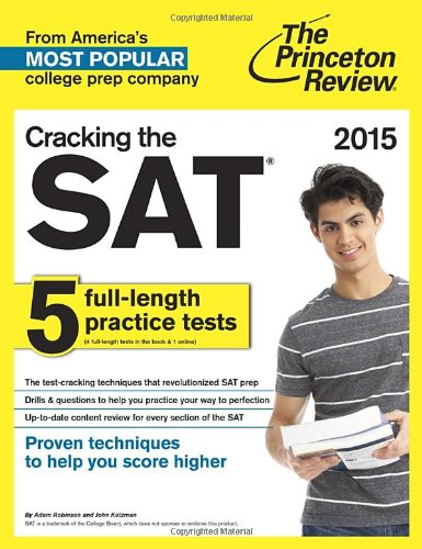 Cracking The Sat With 5 Practice Tests, 2015 Edition (College Test Preparation)