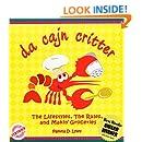 Da Cajn Critter: The Lifestyles, the Rules, & Makin' Groceries