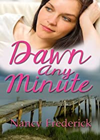 (FREE on 9/7) Dawn Any Minute by Nancy Frederick - http://eBooksHabit.com